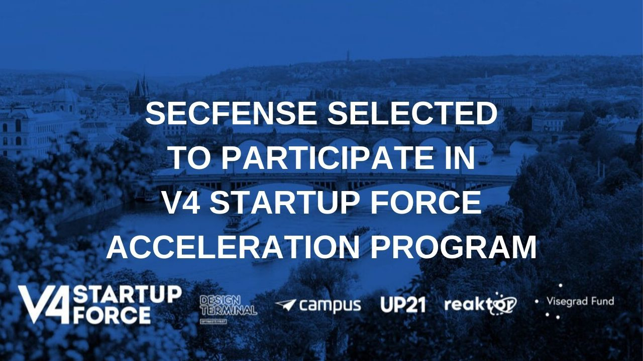 Secfense selected to participate in the V4 Startup Force acceleration program