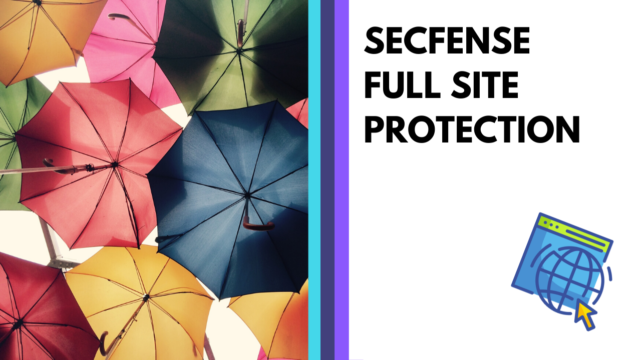 Full Site Protection – New Secfense functionality