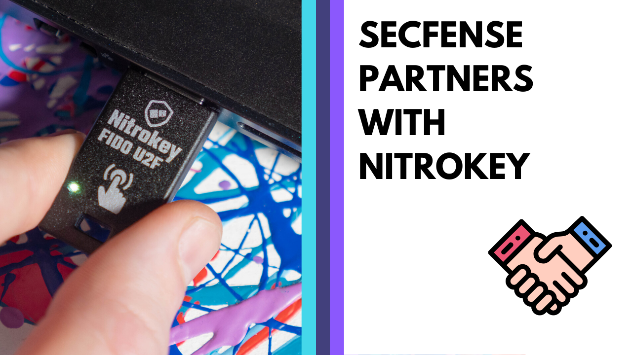 Secfense partners with Nitrokey to improve global adoption of FIDO authentication