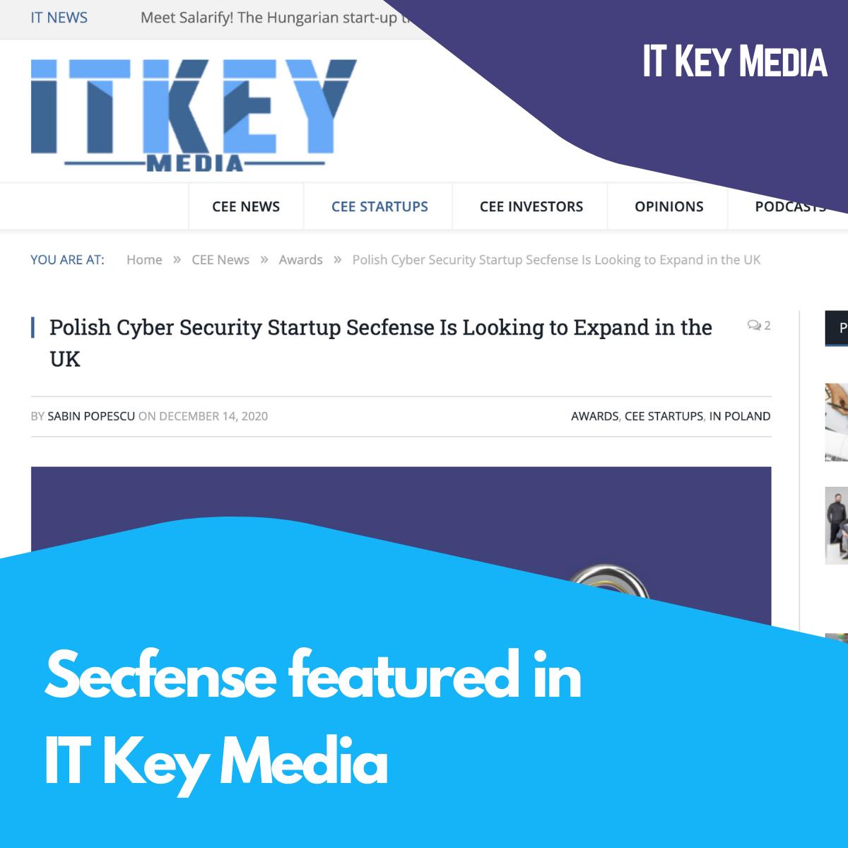 Secfense featured in IT Key Media