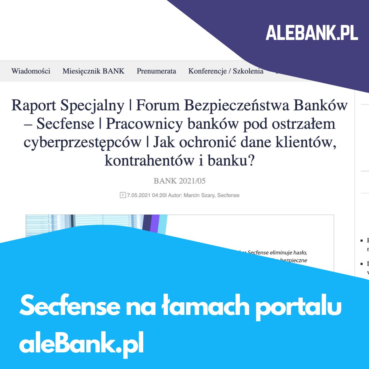 Secfense na łamach portalu aleBank.pl