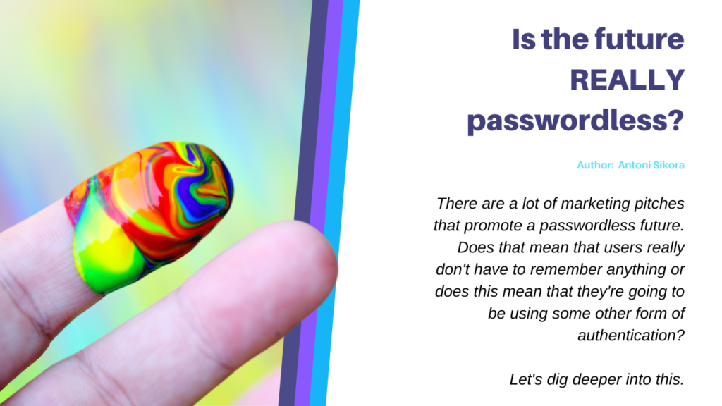 Is the future REALLY passwordless?