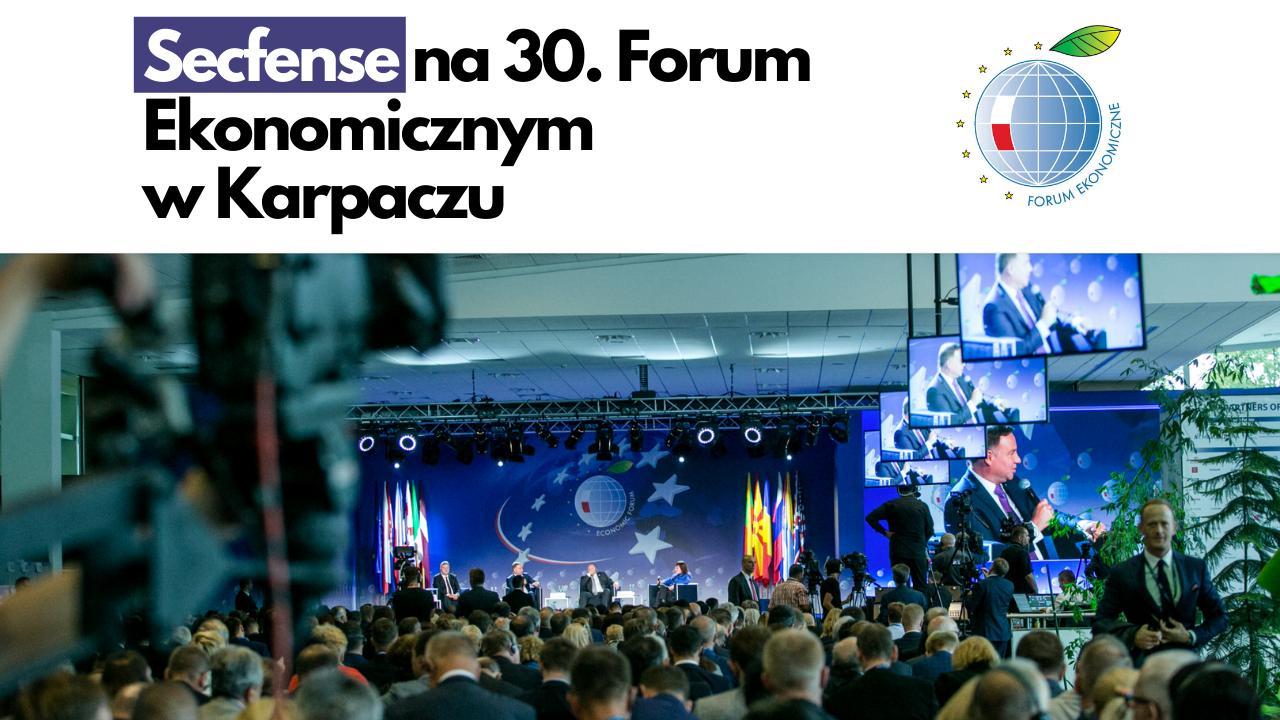 Secfense na 30. Forum Ekonomicznym w Karpaczu