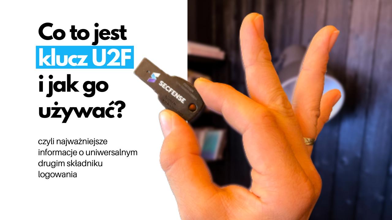 Co to jest klucz U2F i jak go używać?
