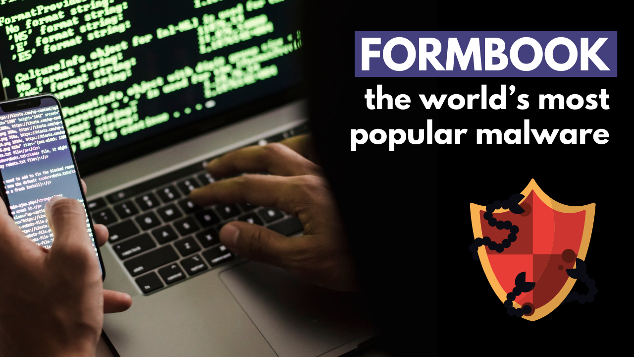Formbook, the world's most popular malware