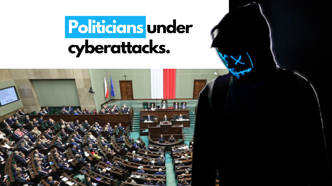 Politicians under cyberattacks