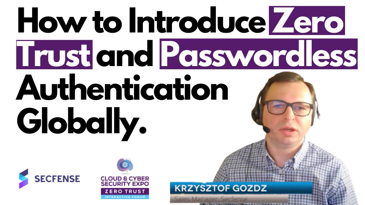 Secfense pokazuje swoje podejście do adopcji uwierzytelniania bez haseł podczas Zero Trust Interactive Forum