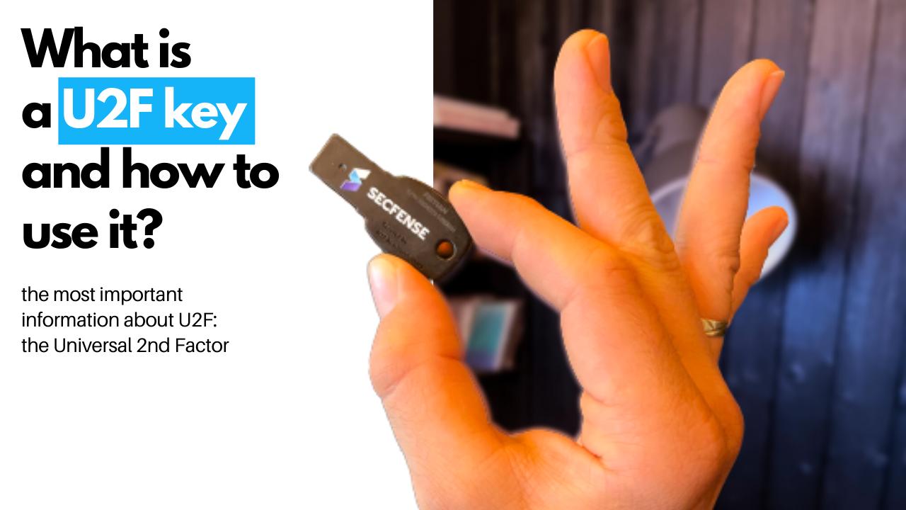 What is a U2F key and how to use it to protect your data?